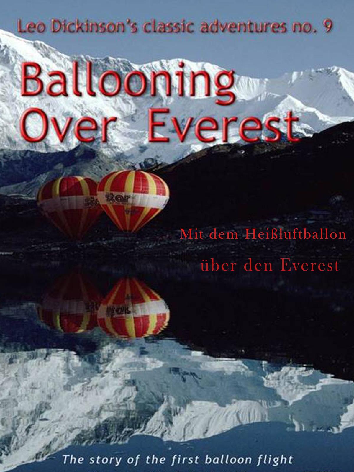 Balloning Everest- Erste Fahrt mit dem Heißluftballon über den Everest