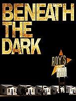 Beneath the Dark - Tödliche Bestimmung