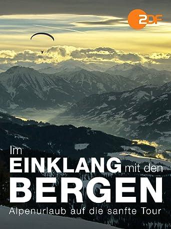 Im Einklang mit den Bergen - Alpenurlaub auf die sanfte Tour