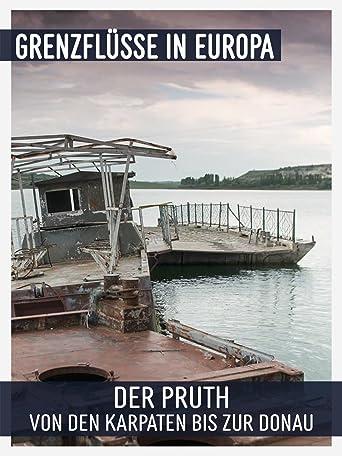 Der Pruth - Von den Karpaten bis zur Donau