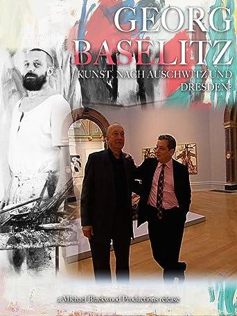 Georg Baselitz: Kunst nach Auschwitz und Dresden