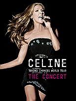 Céline Dion: Taking Chances World Tour - The Concert
