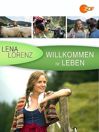 Lena Lorenz - Willkommen im Leben