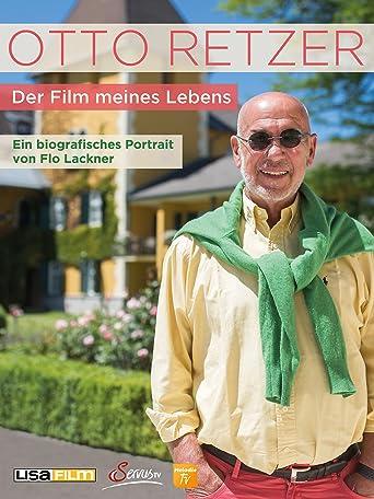 Otto Retzer - Der Film meines Lebens
