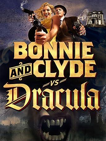 Bonnie & Clyde vs. Dracula