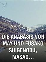 Die Anabasis von May und Fusako Shigenobu, Masao Adachi und die 27 Jahre ohne Bilder