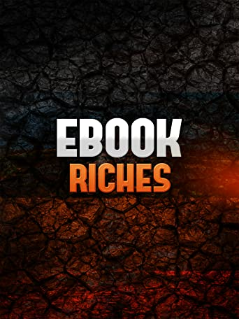 Ebook Riches: How To Create a Winning Ebook and Sell it for Profit [OV]