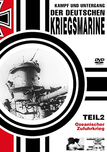 Kampf und Untergang der deutschen Kriegsmarine - Teil 2