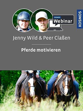 Pferde motivieren. Mit Jenny Wild und Peer Claßen