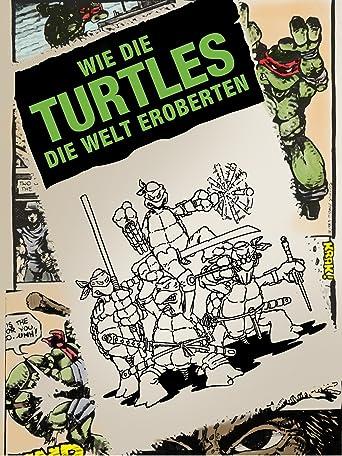 Wie Die Turtles Die Welt Eroberten