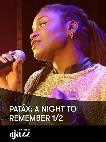 Patáx: A Night to Remember 1/2