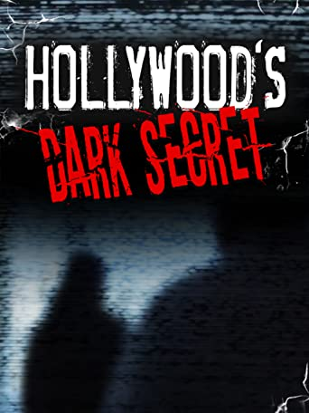 Hollywood's Dark Secret