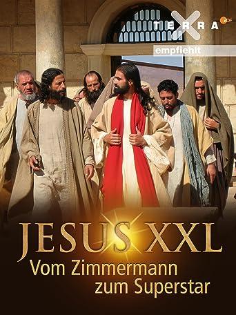 Jesus XXL - Vom Zimmermann zum Superstar