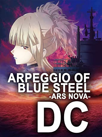Arpeggio of Blue Steel Ars Nova - DC