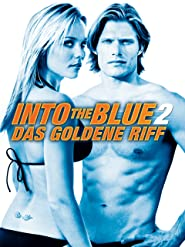 Into the Blue 2 - Das goldene Riff