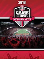 2018 Ohio State Game Time with Urban Meyer