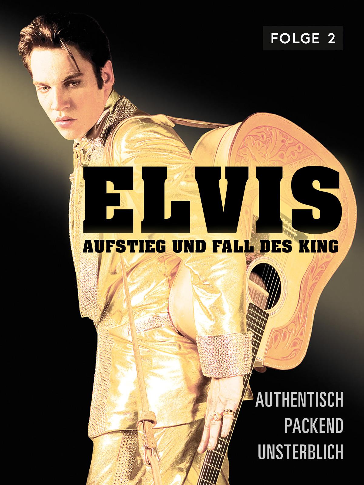Elvis - Aufstieg und Fall des King