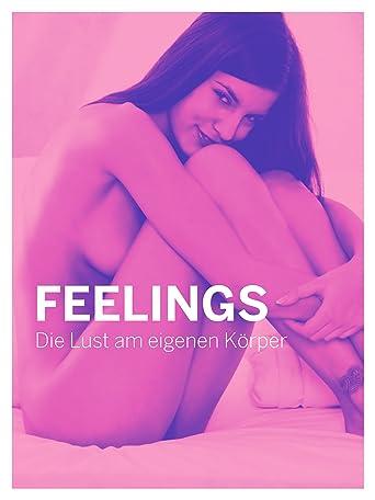 Feelings - Die Lust am eigenen Körper