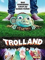 Trolland - Das Geheimnis liegt zu euren Füßen