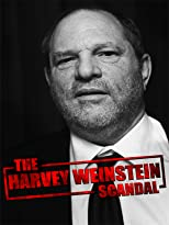 Harvey Weinstein - Chronik eines Skandals