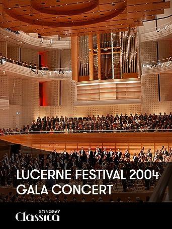 Lucerne Festival 2004 - Gala-Konzert