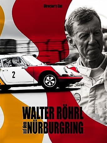 Walter Röhrl auf dem Nürburgring (Director's Cut)
