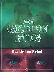 The Green Fog (Der Grüne Nebel) [OV]