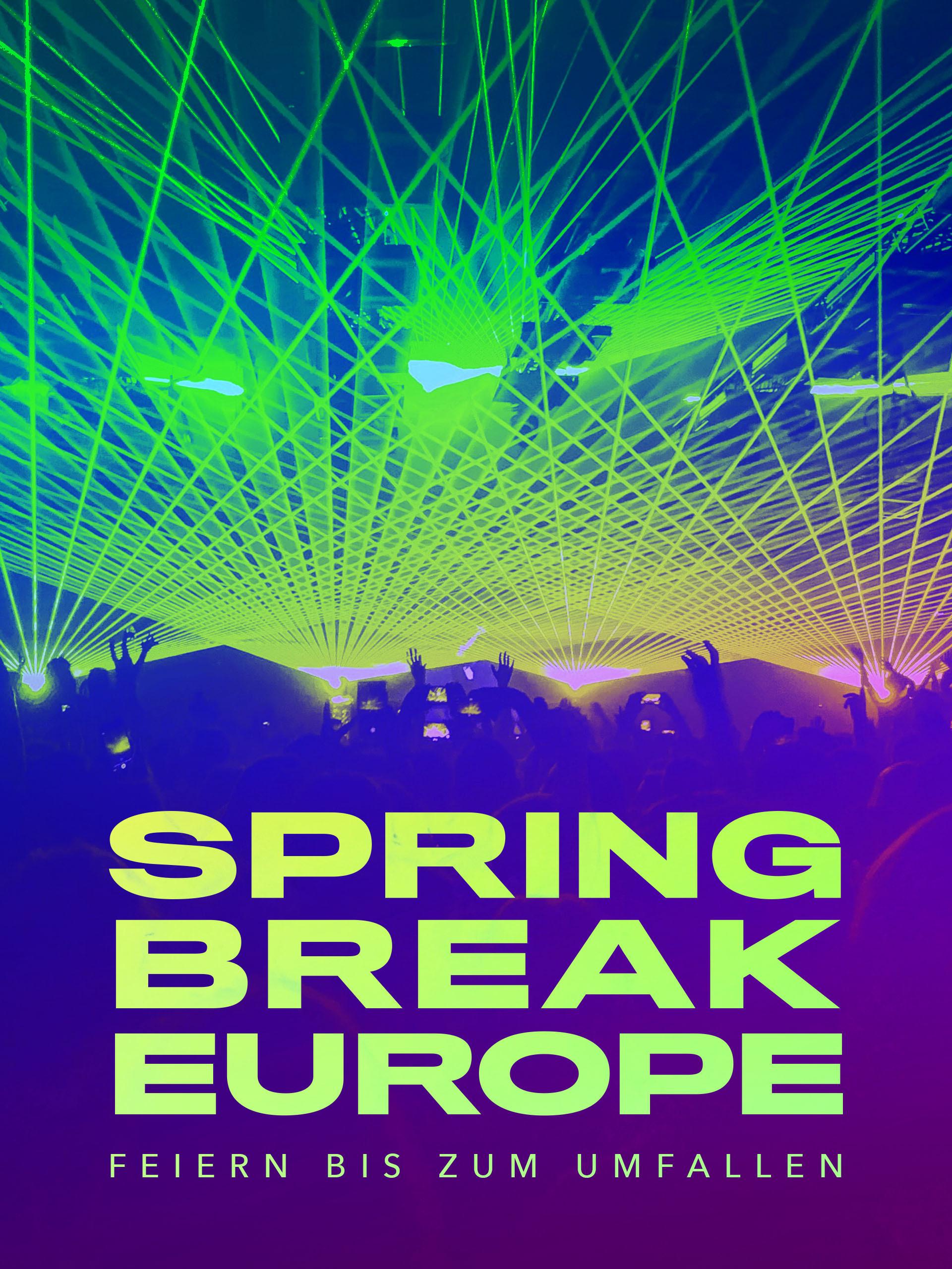 Spring Break Europe - Feiern bis zum Umfallen