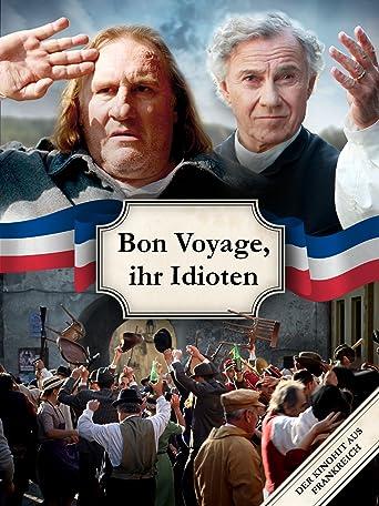 Bon Voyage, ihr Idioten