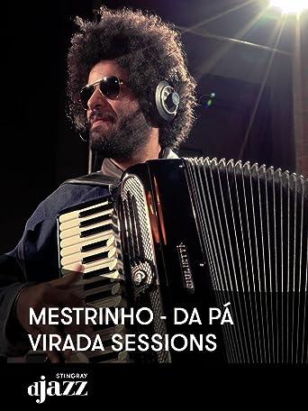 Mestrinho - Da Pá Virada Sessions