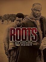 Roots - Das Geschenk der Freiheit