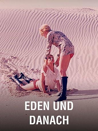 Eden und danach