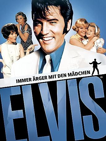 Elvis: Immer Ärger mit den Mädchen