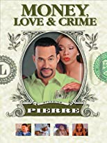 Money, Love & Crime