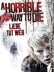 A Horrible Way to Die - Liebe tut weh
