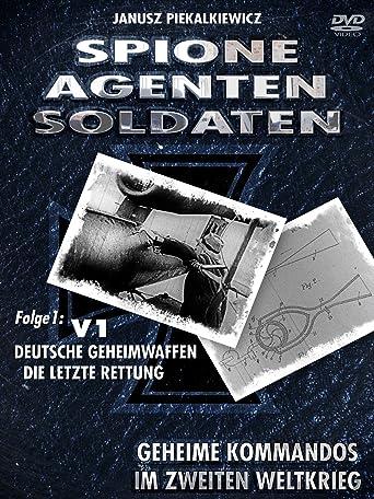 Spione-Agenten-Soldaten - Deutsche Geheimwaffe - Die letzte Rettung
