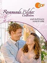 Rosamunde Pilcher - Und plötzlich war es Liebe