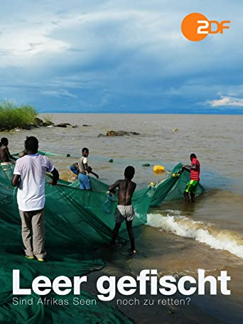 Leer gefischt - Sind Afrikas Seen noch zu retten?