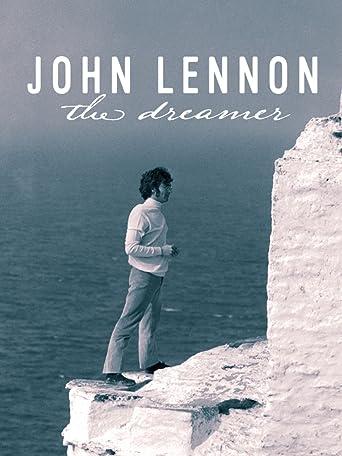 John Lennon: The Dreamer