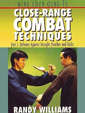Wing Chun Gung-Fu Close-Range Combat Techniques Part2 Randy Williams [OV]