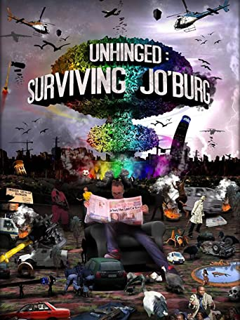 Unhinged : Surviving Jo'burg