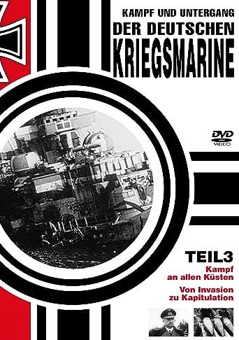 Kampf und Untergang der deutschen Kriegsmarine - Teil 3
