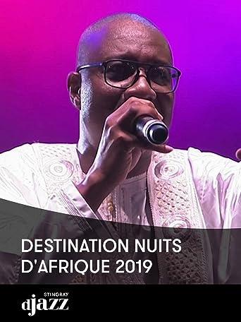 Destination Nuits d'Afrique 2019
