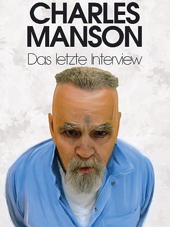 Charles Manson: Das letzte Interview