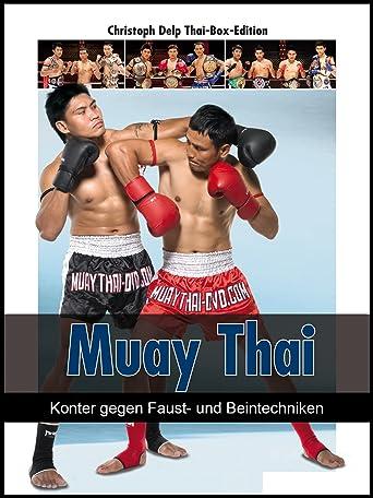 Muay Thai (Thai-Boxen) - Konter gegen Faust- und Beintechniken