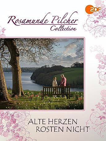 Rosamunde Pilcher: Alte Herzen rosten nicht