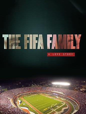 Die FIFA-Familie - Eine skandalöse Liebesgeschichte