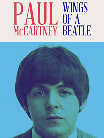 Paul McCartney: Wings of a Beatle