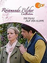 Rosamunde Pilcher: Die Frau auf der Klippe