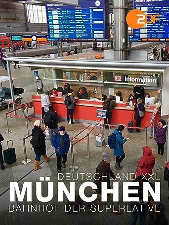 Deutschland XXL - München - Bahnhof der Superlative